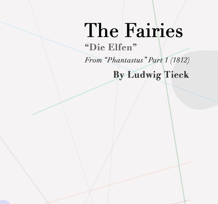 The Fairies by Ludwig Tieck: A New Translation and Edition from Sage Cabin Publishers